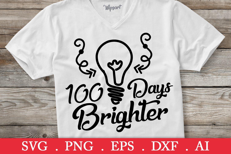 Download 100 Days Brighter Svg Light Bulb Svg School Svg Clipart 121014 Printables Design Bundles