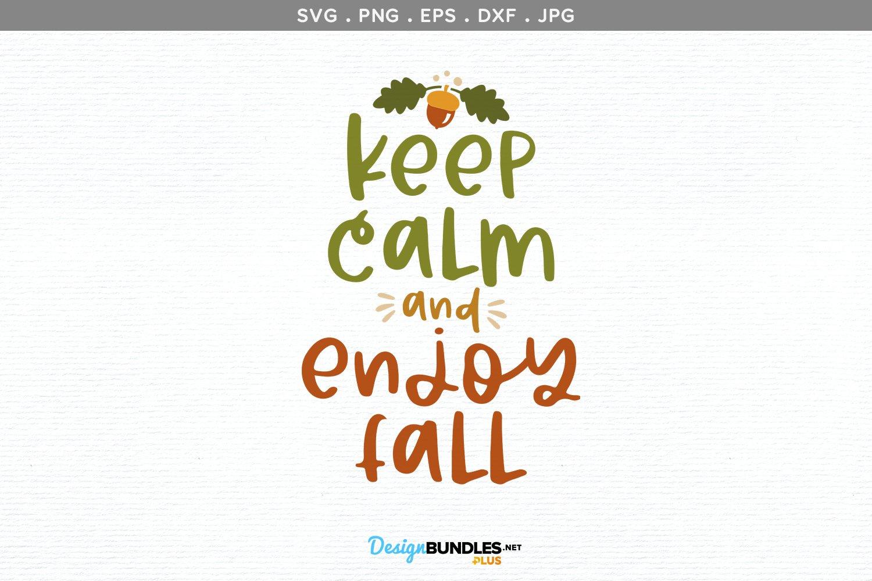 Keep Calm & Enjoy Fall - svg, printable example image 2