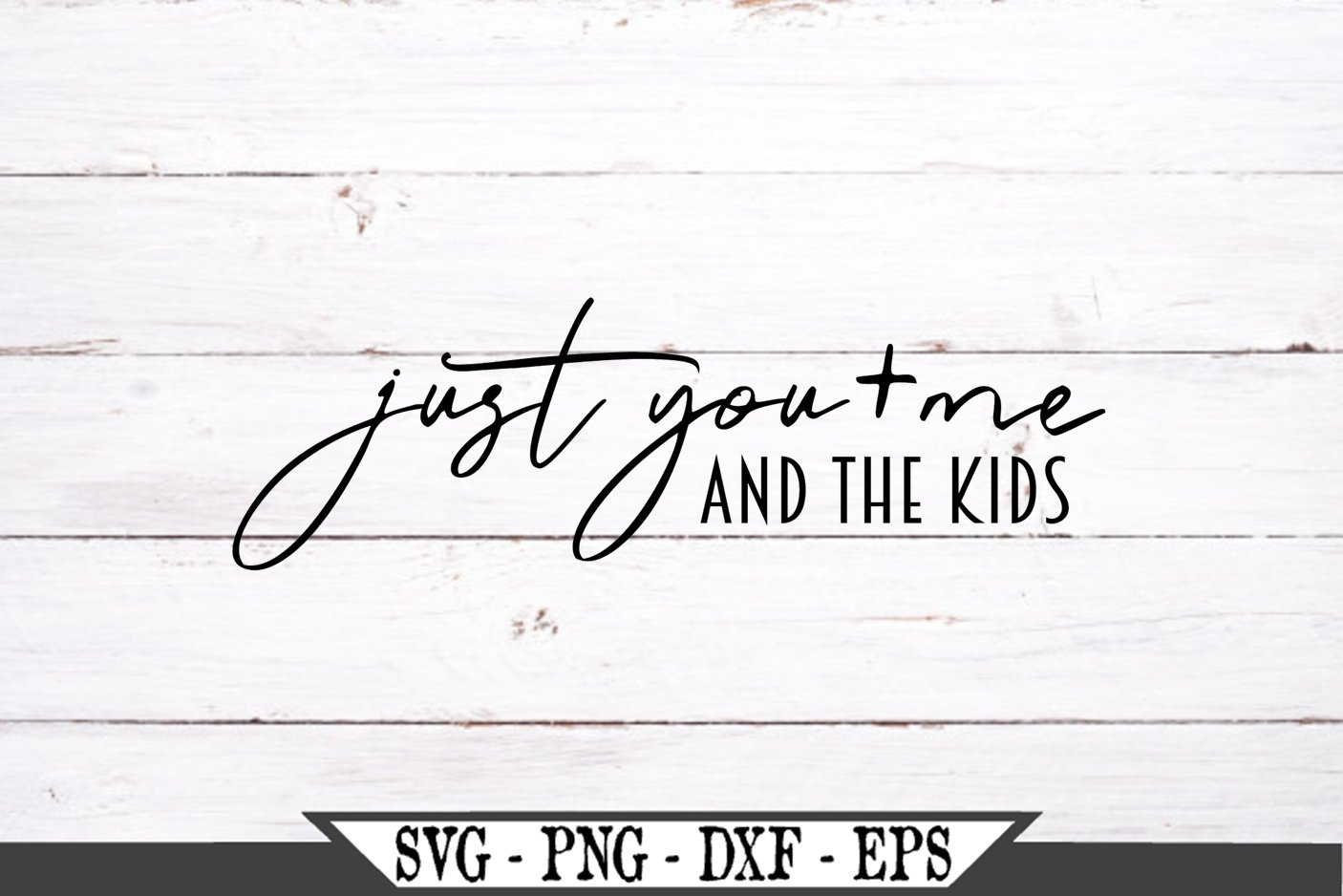 Just You And Me And The Kids SVG example image 2