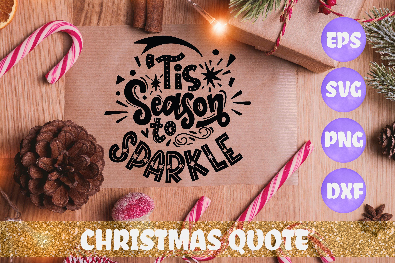 Tis Season To Sparkle Christmas Quote Svg Dxf Eps Png Fi 391161 Svgs Design Bundles