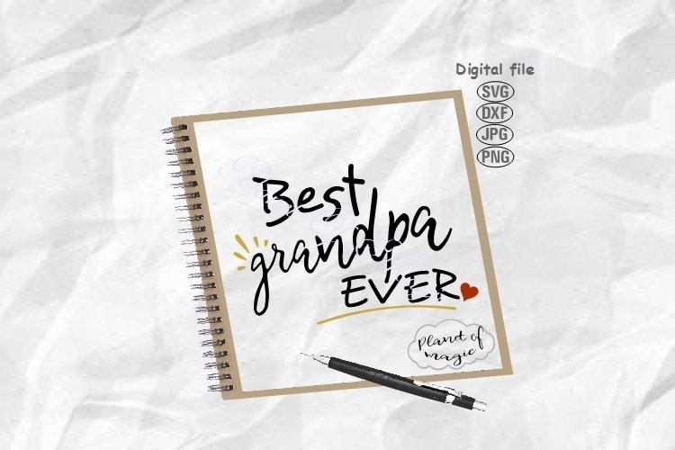 Best Grandpa Ever Svg, Father Day Svg, Grandpa Svg, Dad Svg example image 1