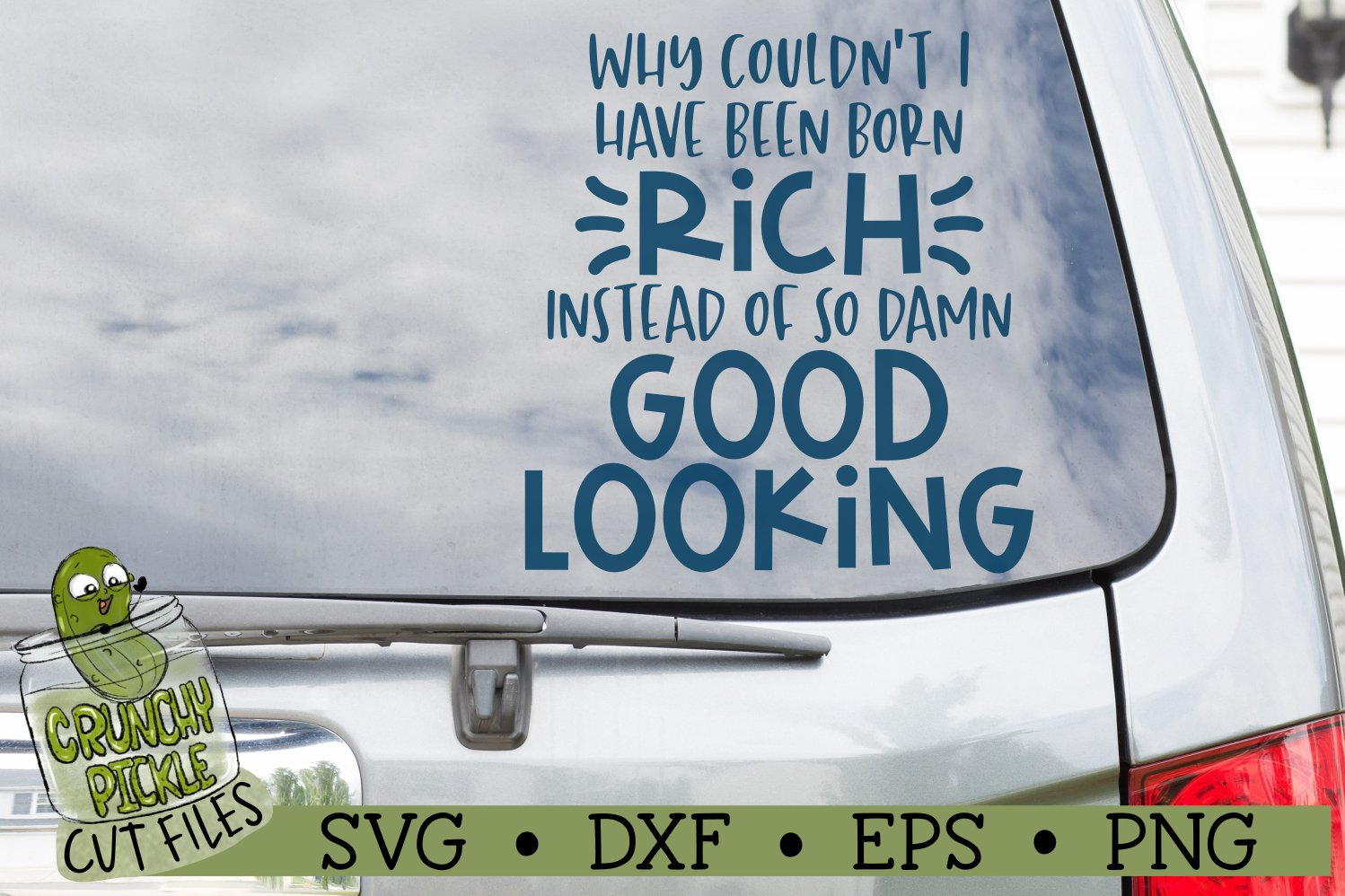 Born Rich Instead of so Damn Good Looking Funny SVG Cut File example image 4