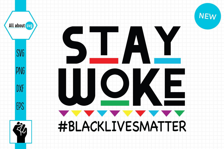 Stay Woke Black Lives Matter Svg example image 2