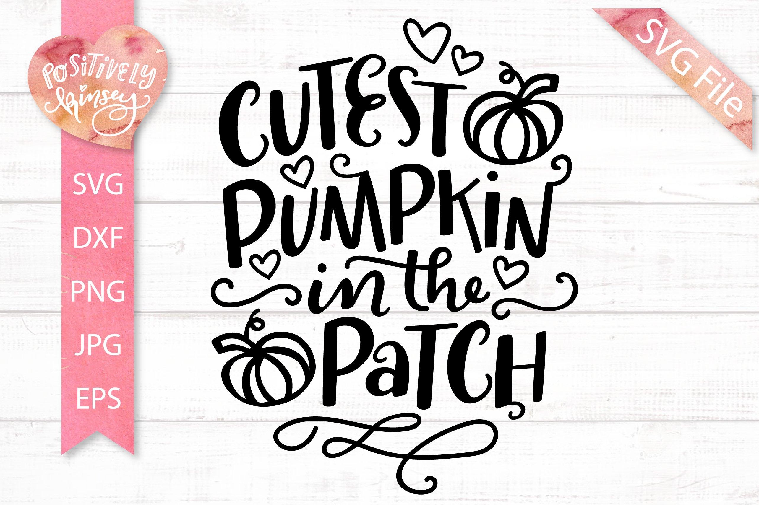 Cutest Pumpkin In The Patch Svg Dxf Png Eps Jpg Fall Kids 311798 Svgs Design Bundles