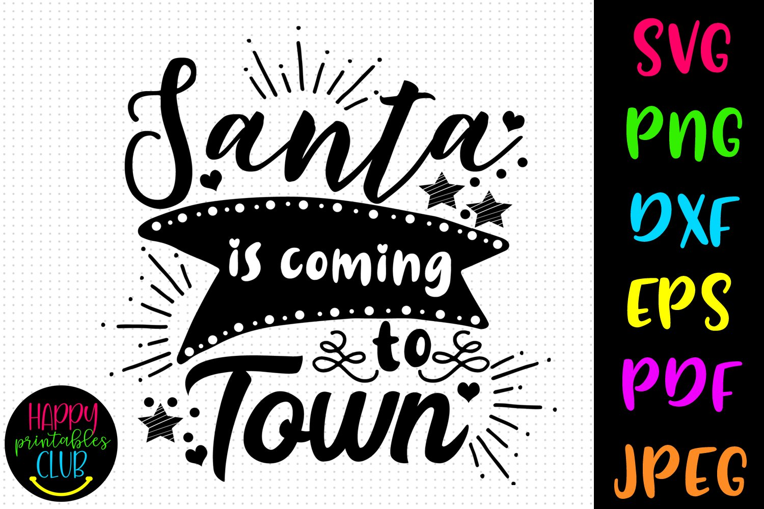 Santa Is Coming To Town Svg Dxf Eps I Christmas Svg Dxf Png 789909 Cut Files Design Bundles