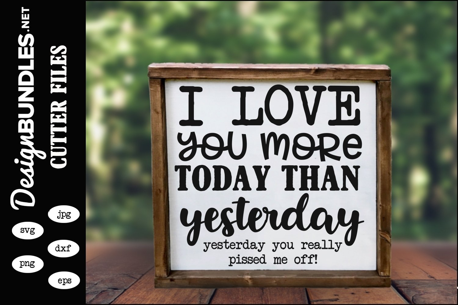 I Love You More Today SVG example image 1