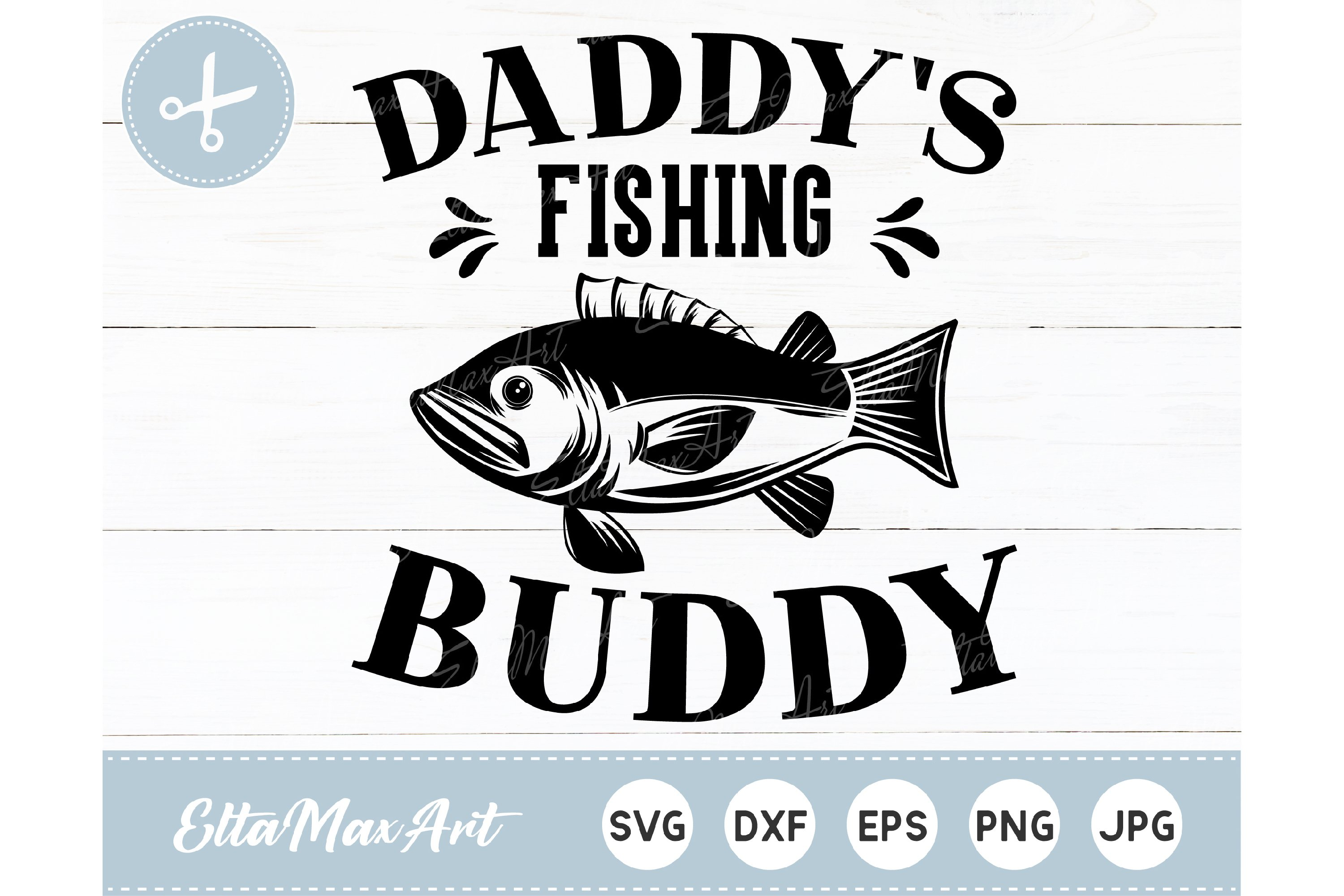 Download Daddys Fishing Buddy Svg Dad Svg Daddy Svg Father S Day 664005 Hand Lettered Design Bundles