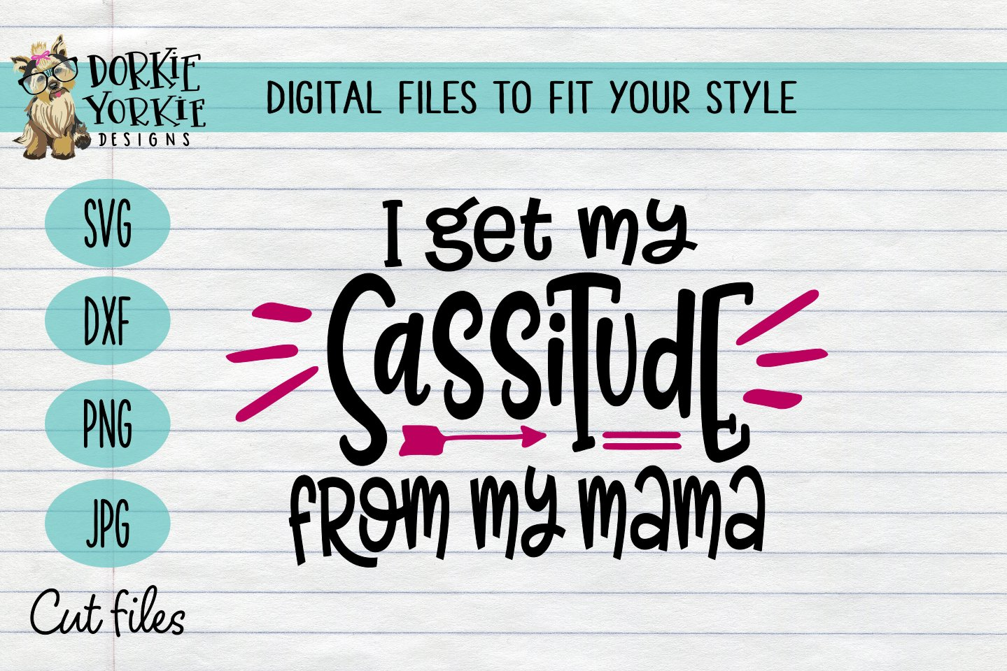 I Get My Sassitude From My Mama Sassy Attitude Funny Svg 478296 Svgs Design Bundles