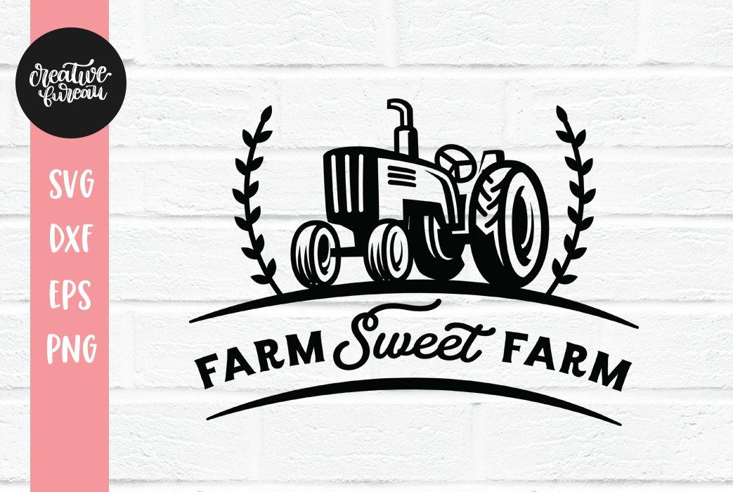 Farm Sweet Farm Svg Tractor Svg Farms Svg Cut File 313121 Svgs Design Bundles