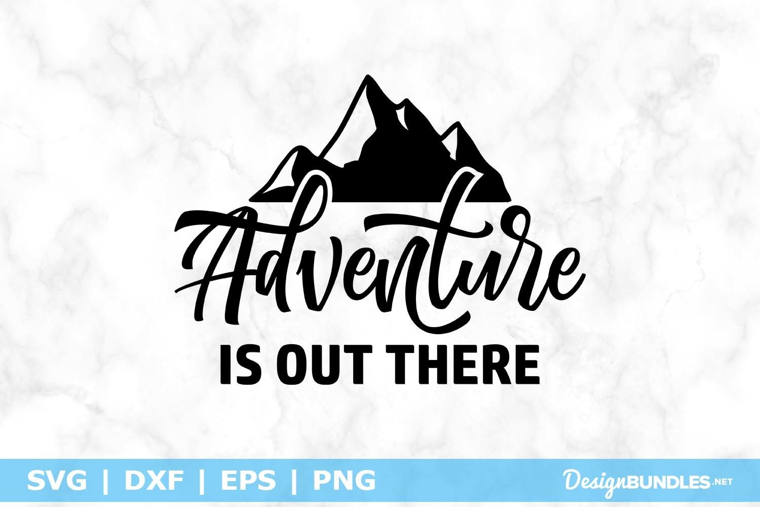 Adventure Is Out There Svg File