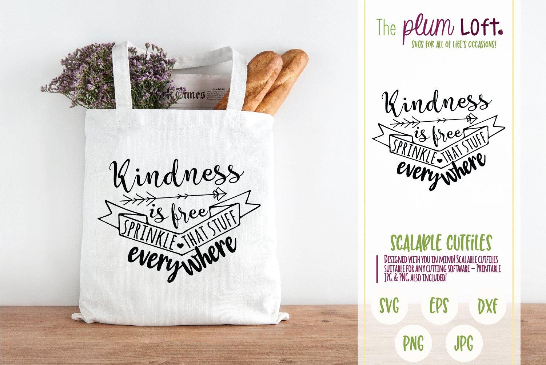 Kindness Is Free Sprinkle That Stuff Everywhere Svg Design 271695 Svgs Design Bundles