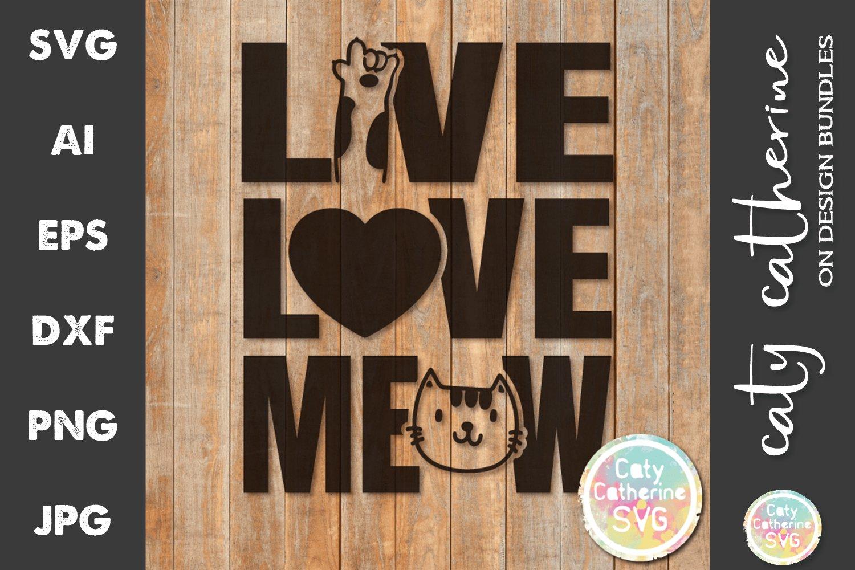 Download Live Love Meow Paw Heart Pet Cat Svg Cut File 618889 Svgs Design Bundles