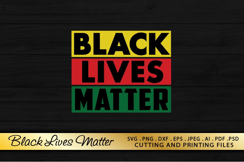 Black Lives Matter Svg Png Eps Dxf For Cutting And Printing 675868 Illustrations Design Bundles