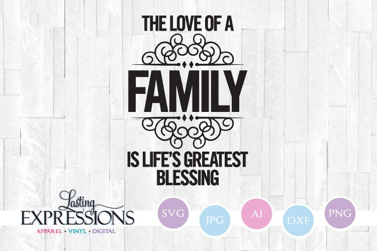 The Love Of A Family Life S Greatest Blessing Svg Quote 209361 Svgs Design Bundles