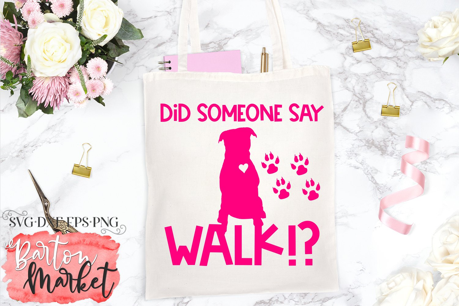 Did Someone Say Walk SVG DXF EPS PNG example image 3