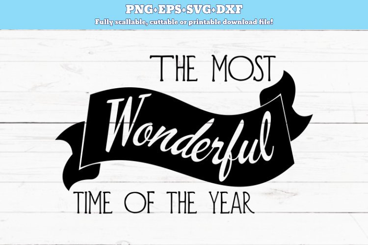Svg Png Dxf The Most Wonderful Time Of The Year Cut File 180198 Svgs Design Bundles