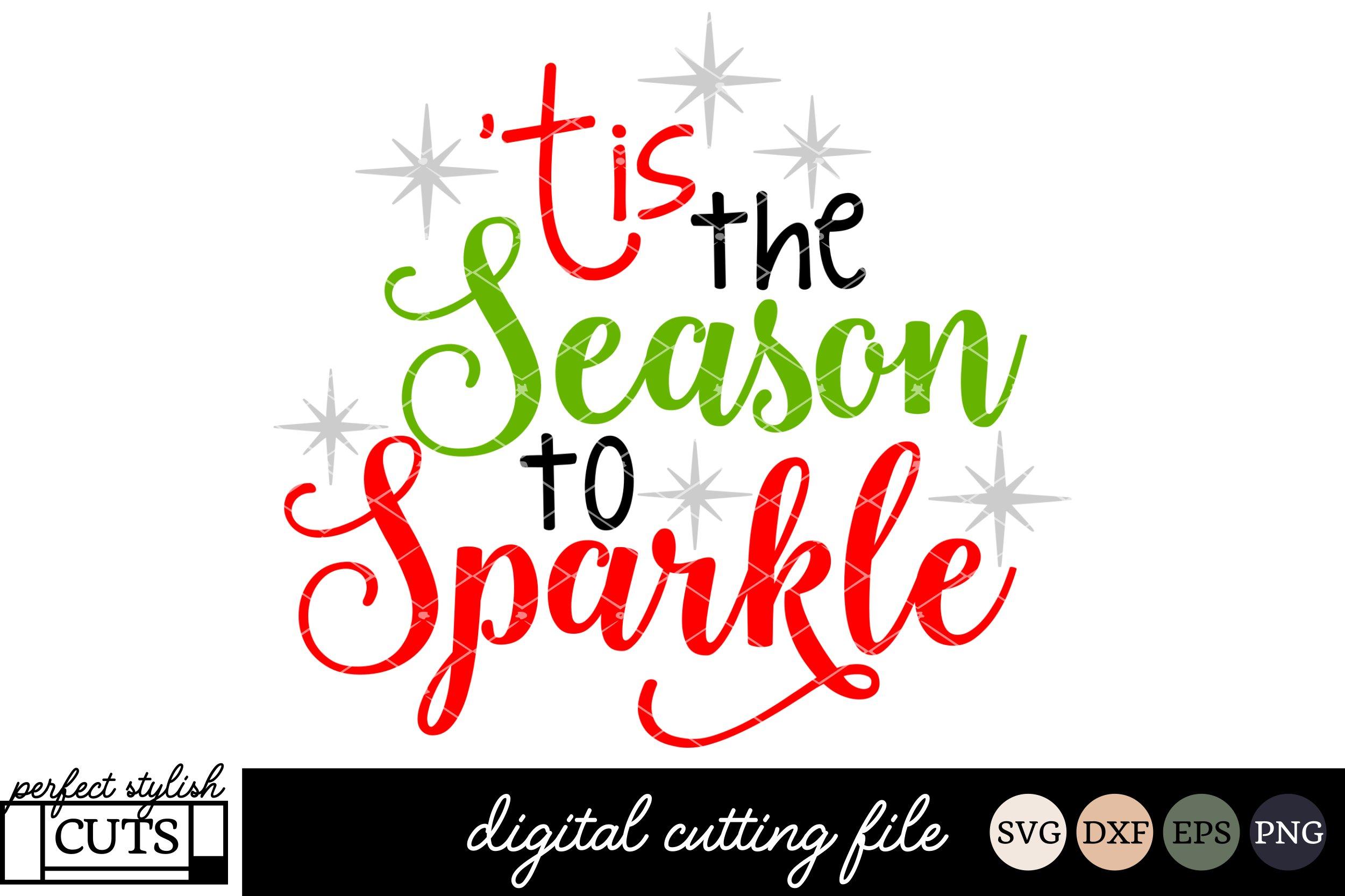Christmas Svg Tis The Season To Sparkle Svg File 118489 Svgs Design Bundles