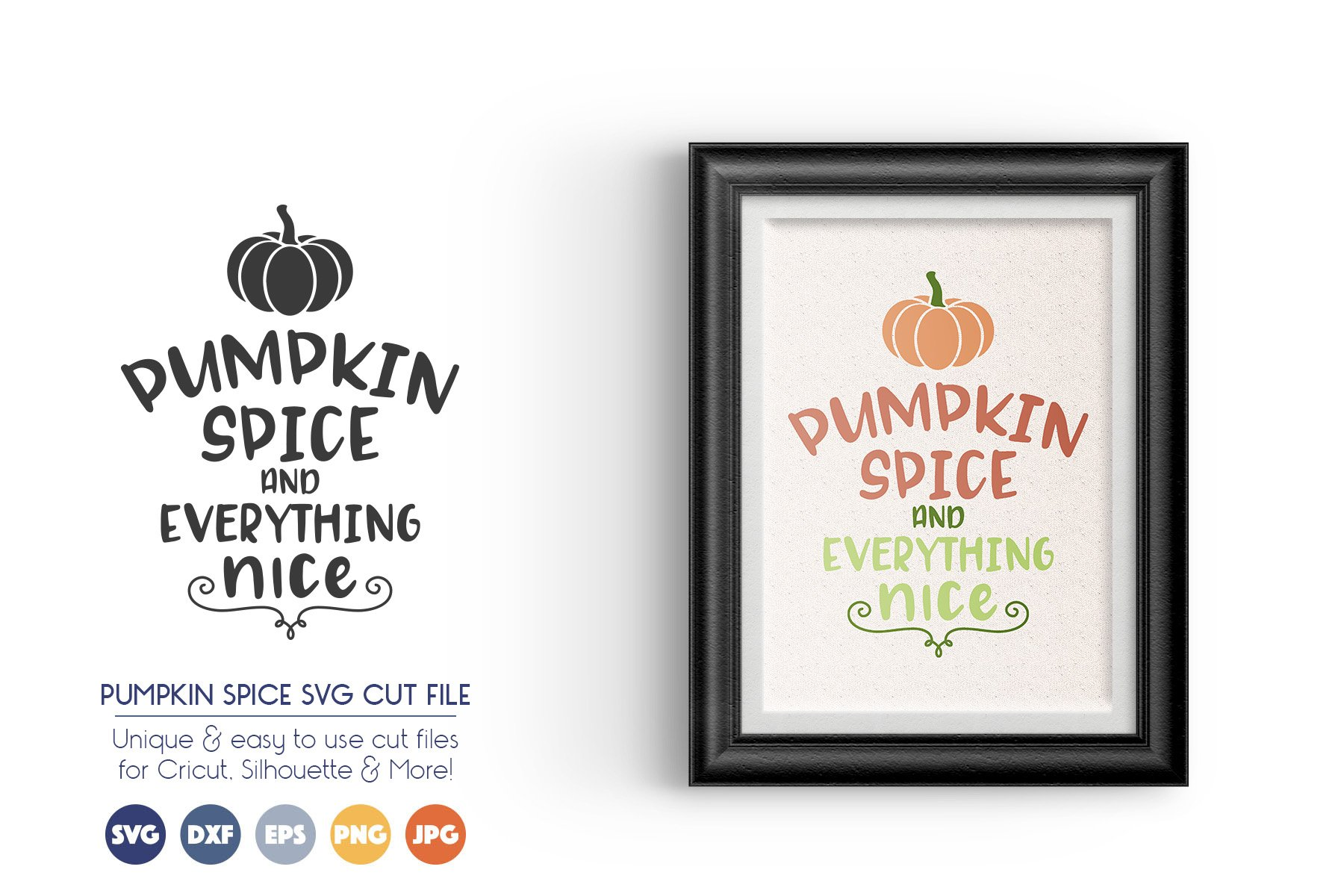 Halloween SVG Files - Pumpkin Spice and Everything Nice example image 1