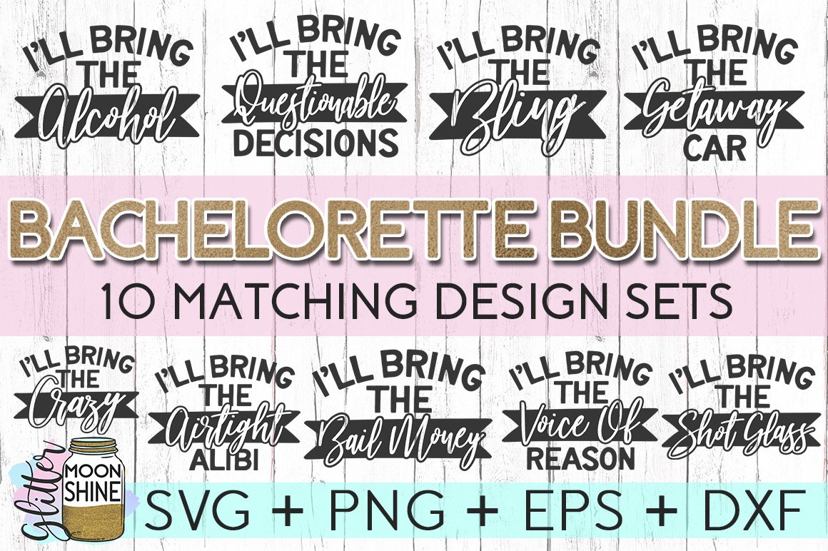 Funny Bachelorette Set Of 10 Svg Dxf Png Eps Cutting Files 113274 Svgs Design Bundles