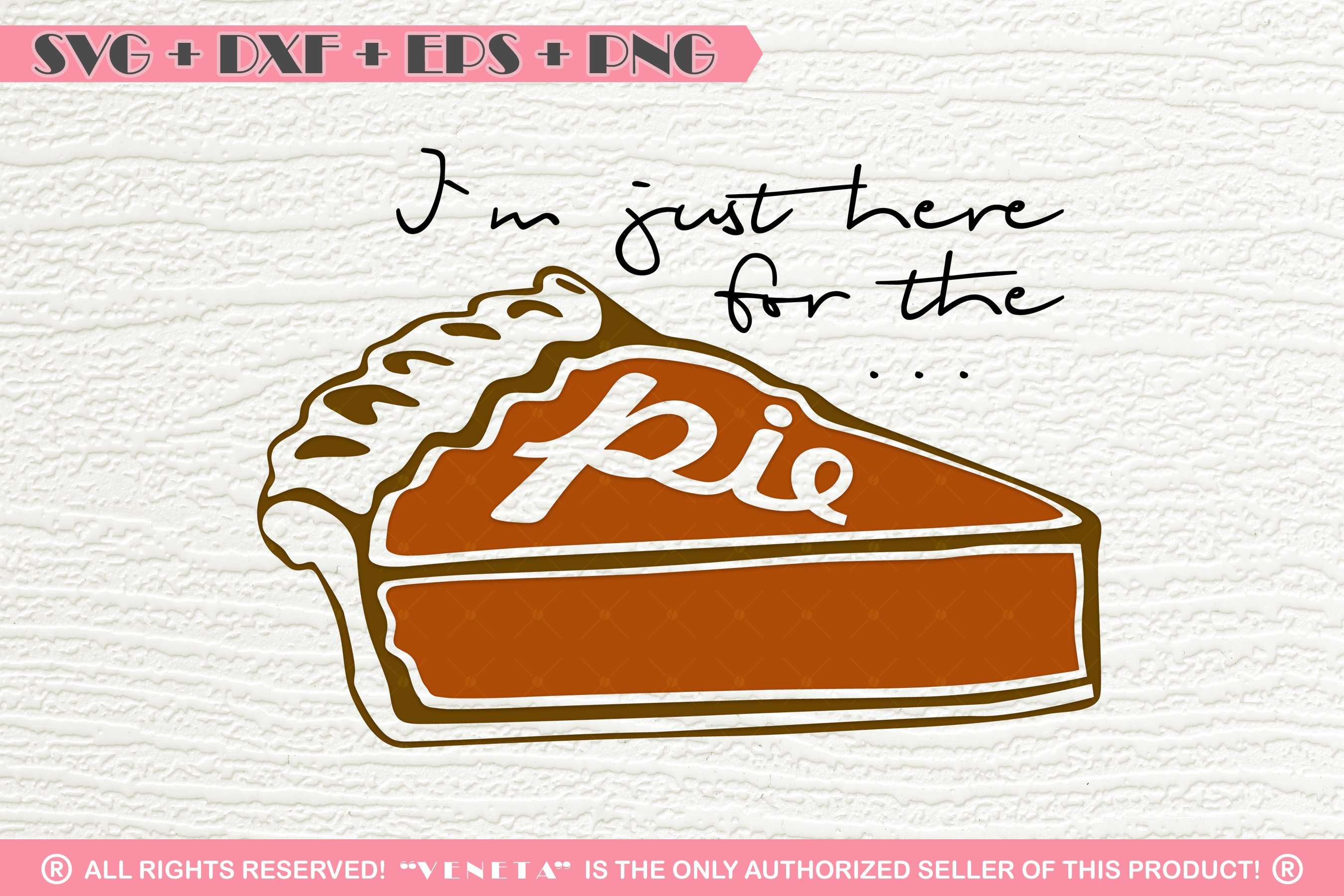 Im Just Here For The Pie Quotes Svg Dxf Png Eps Cutting 116988 Svgs Design Bundles