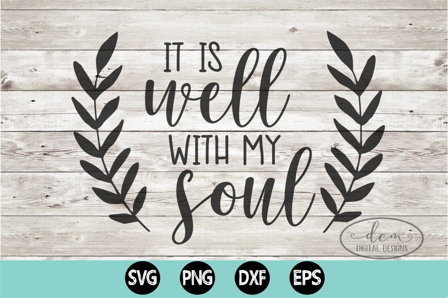 It Is Well With My Soul Svg Png Dxf Eps Cut File 920698 Cut Files Design Bundles