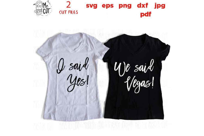 I Said Yes We Said Vegas Svg Bride Svg Png Dxf Jpg Mirro 669971 Svgs Design Bundles