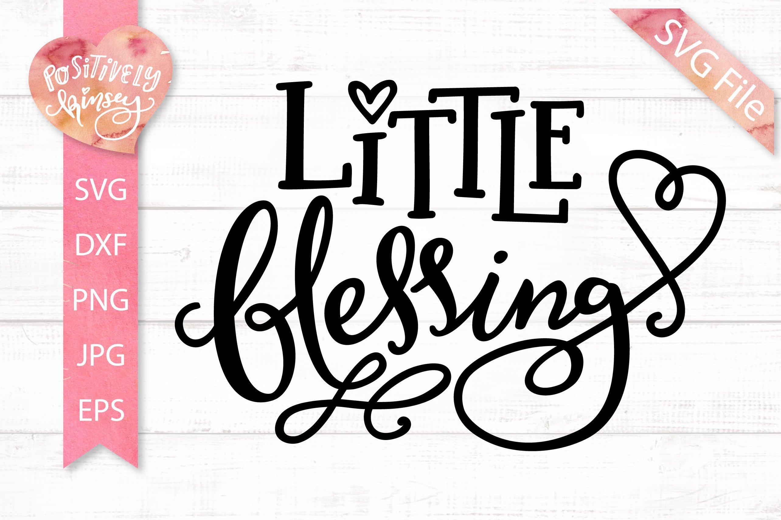 Little Blessing Svg Dxf Png Eps Jpg Cute Baby Svg Cut File 320268 Svgs Design Bundles