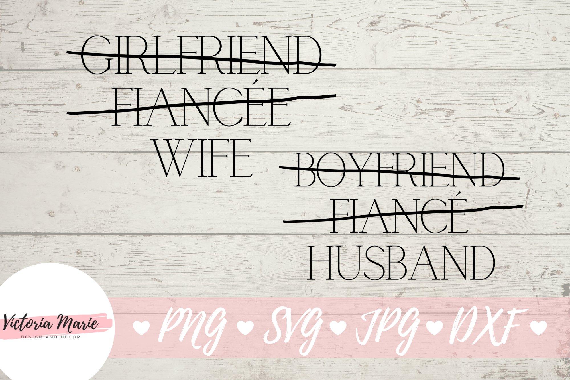 Girlfriend Fiancee Wife svg, Boyfriend Fiance Husband svg example image 1