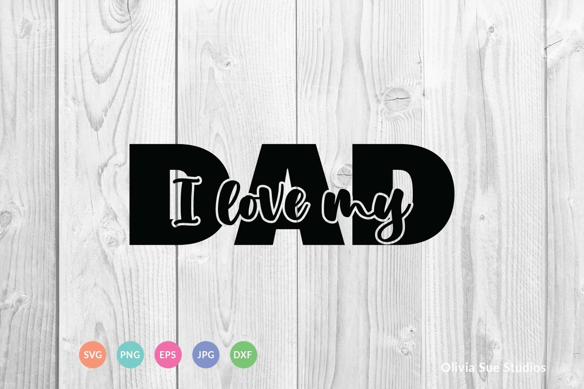 I Love My Dad SVG Cut File example image 1