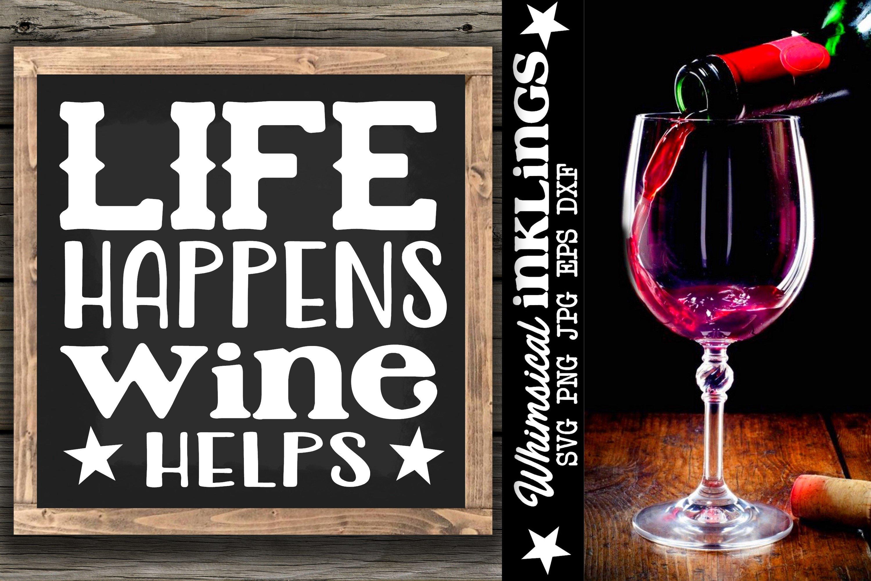 Download Life Happens Wine Helps Svg 973683 Cut Files Design Bundles