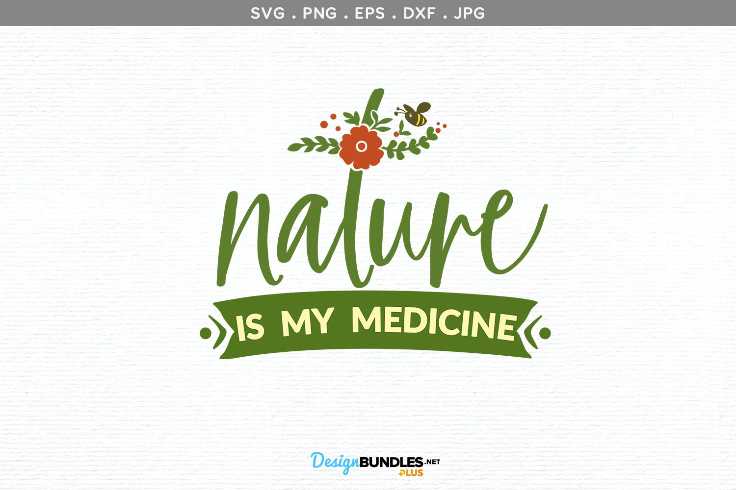 Nature is my medicine - svg file, printable example image 2