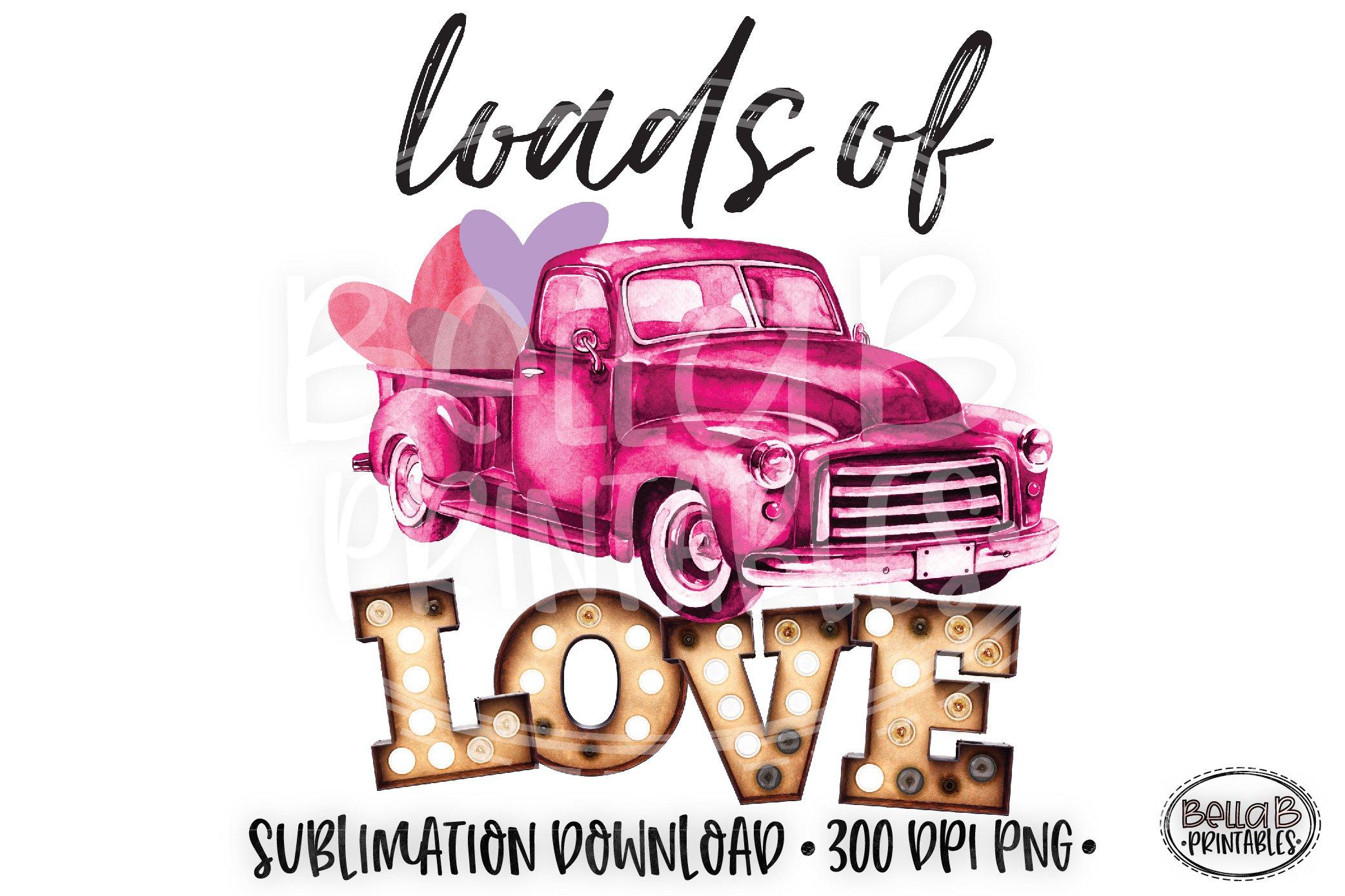 Download Valentine S Sublimation Design Loads Of Love Vintage Truck 386477 Sublimation Design Bundles