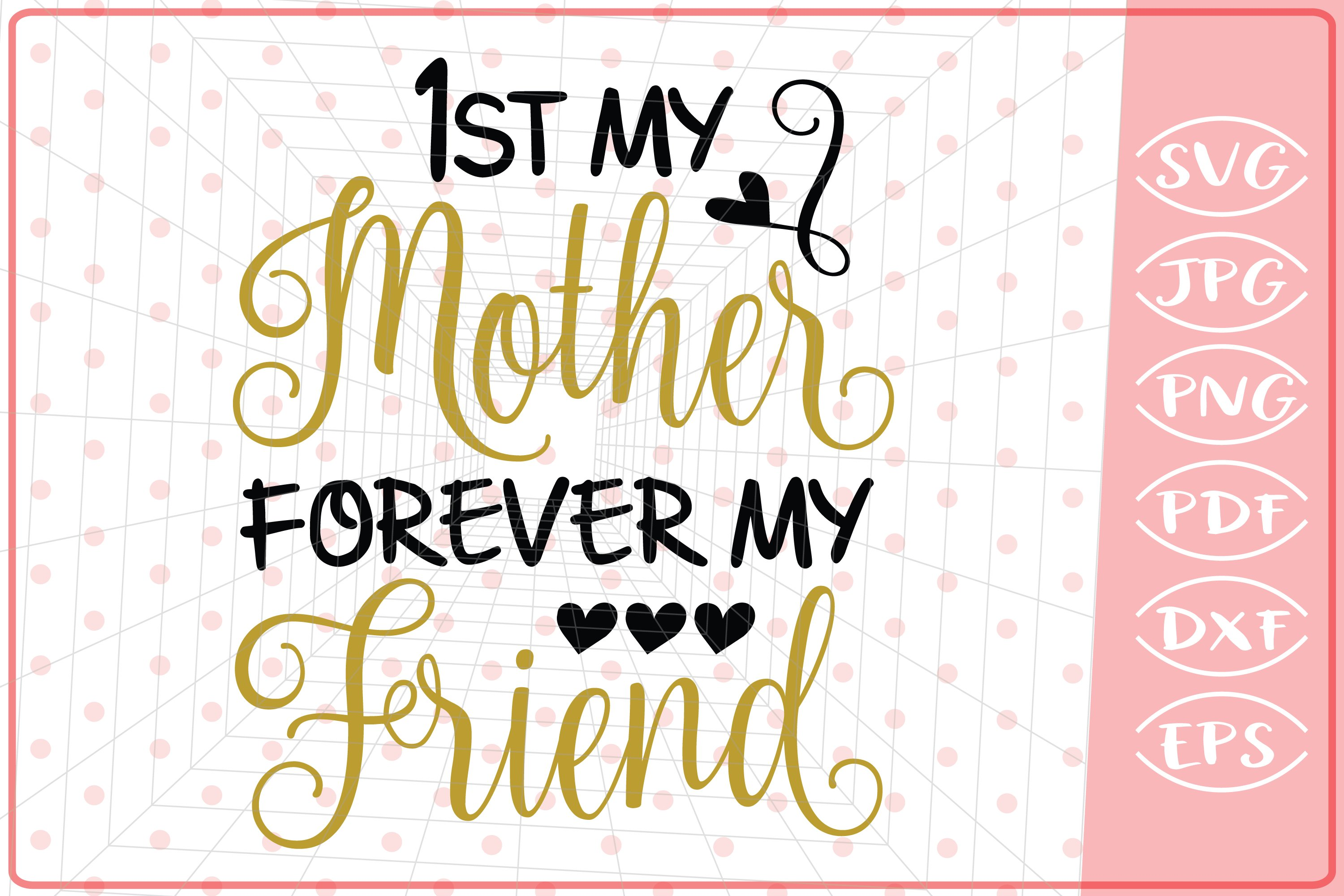 First My Mother Forever My Friend Mother S Svg Cutting File 220202 Cut Files Design Bundles