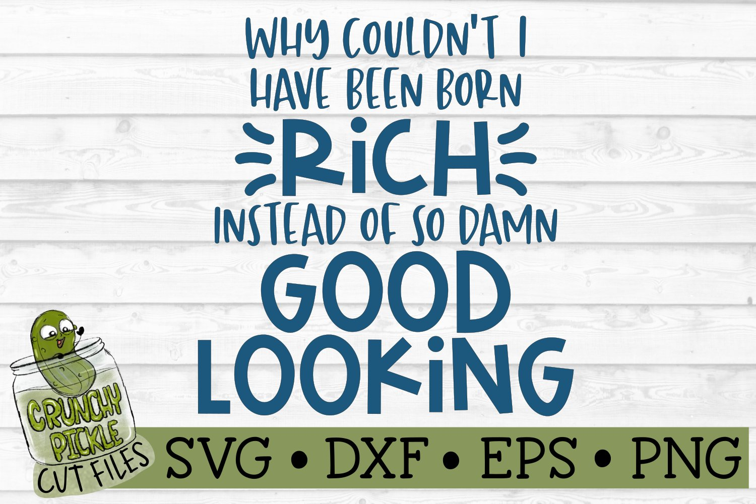 Born Rich Instead of so Damn Good Looking Funny SVG Cut File example image 2