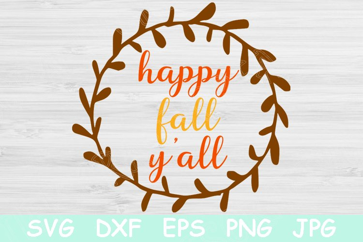 Happy Fall Y All Fall Svg Autumn Svg File For Cricut 530448 Cut Files Design Bundles