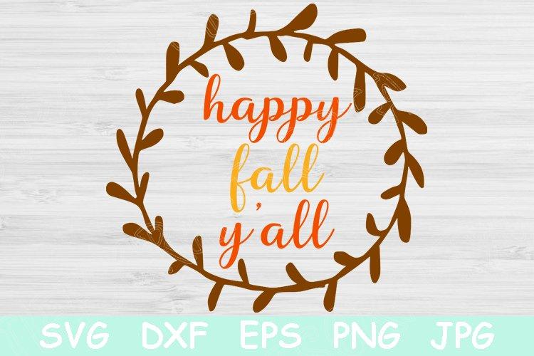 Happy Fall Y All Fall Svg Autumn Svg File For Cricut 530448 Cut Files Design Bundles