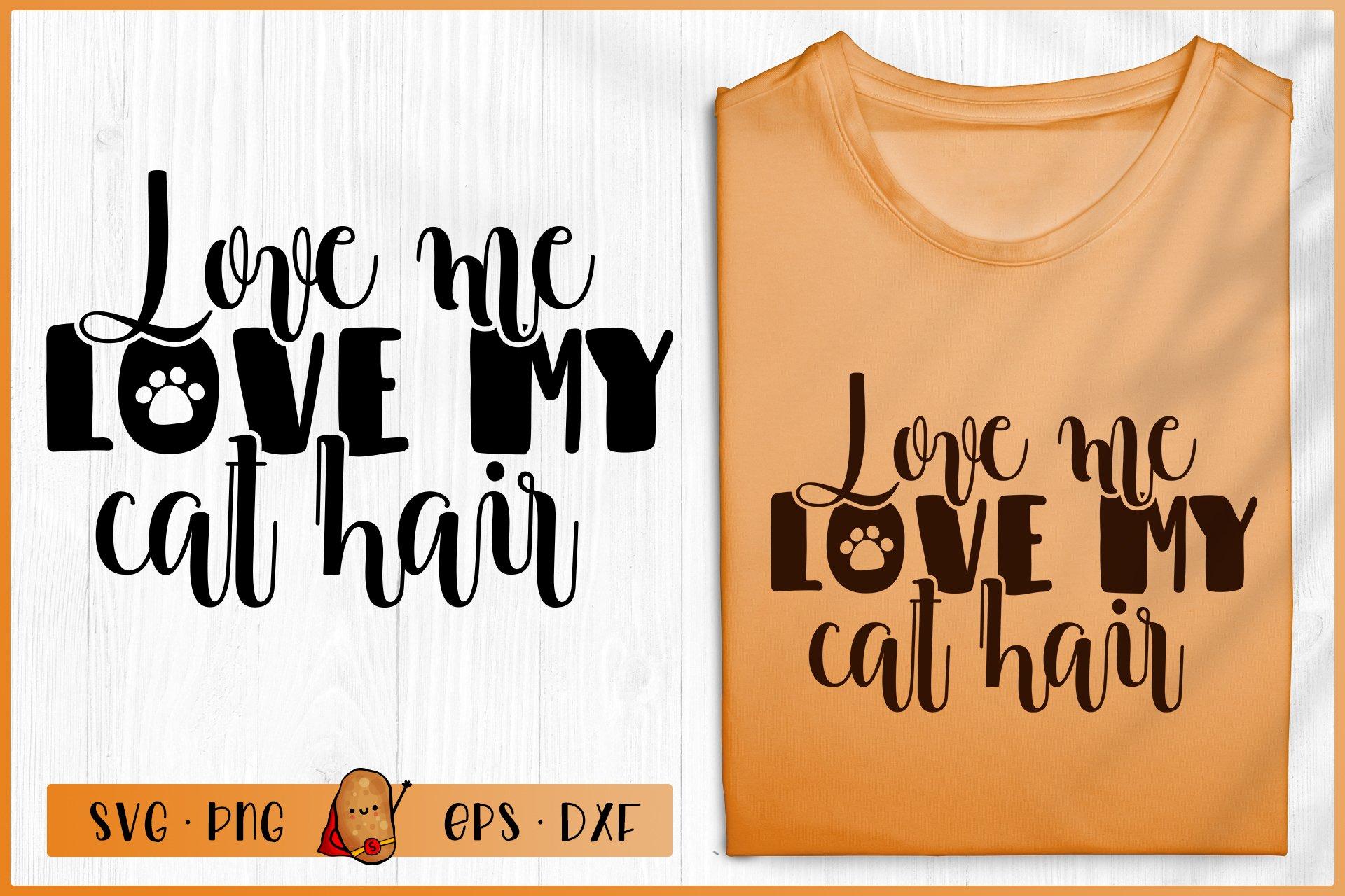 Download Love Me Love My Cat Hair Svg Cat Quotes Svg Cat Svg 572247 Cut Files Design Bundles