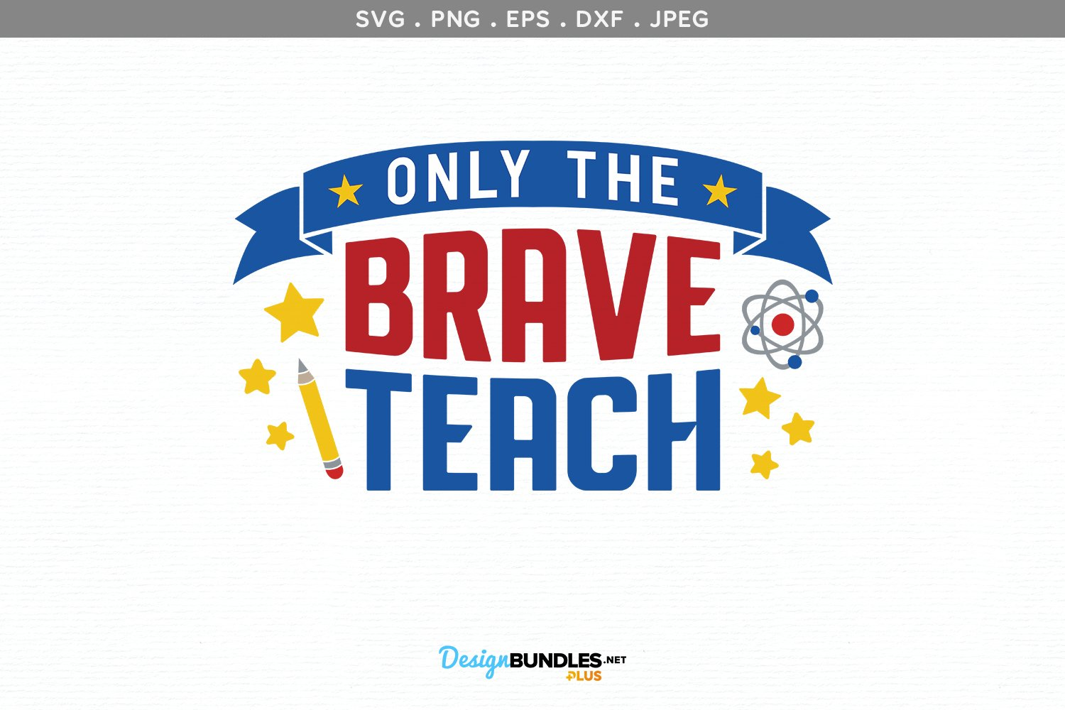 Only the Brave Teach - svg, printable example image 2