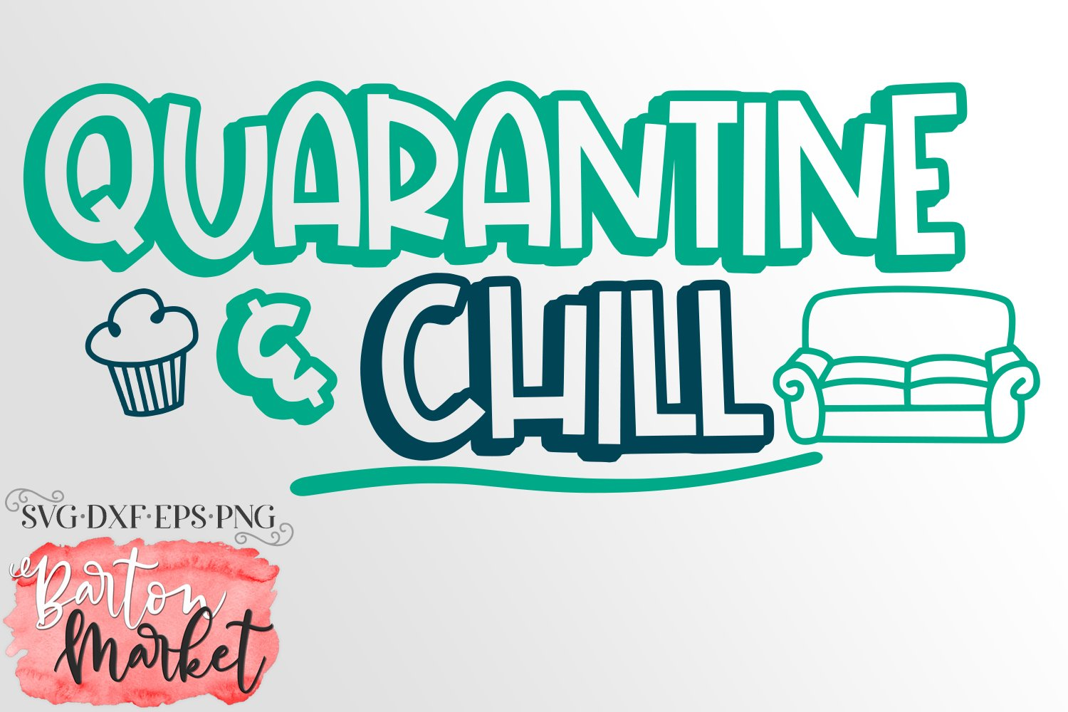 Quarantine & Chill SVG DXF EPS PNG example image 1