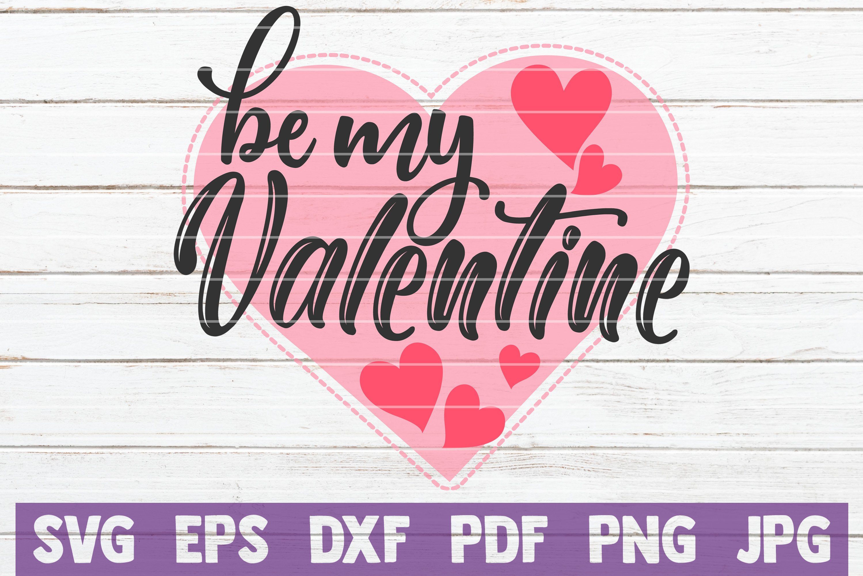 Be My Valentine Svg Cut File Commercial Use 219317 Cut Files Design Bundles