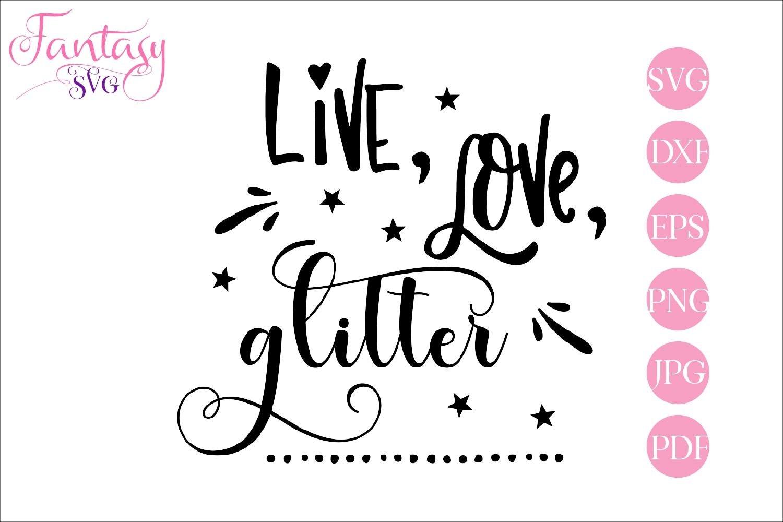 Live Love Glitter Svg Cut File 182269 Svgs Design Bundles