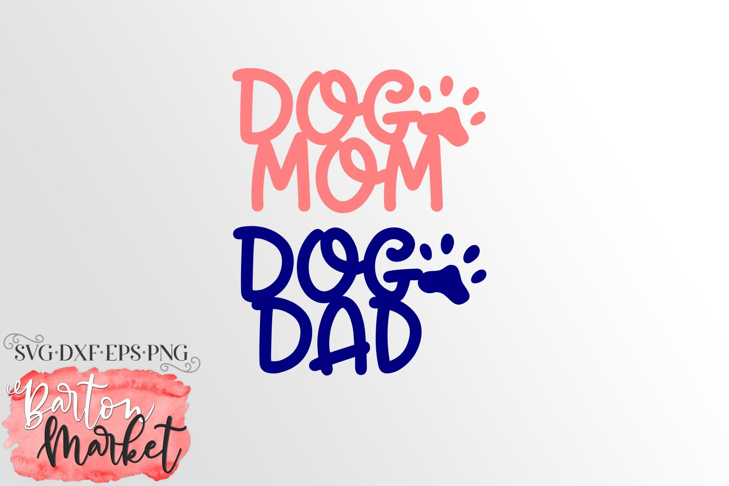 Dog Mom Dog Dad SVG DXF EPS PNG example image 2