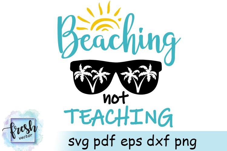 Beaching Not Teaching SVG Beach Svg Shirt Teacher Svg Summer example image 2