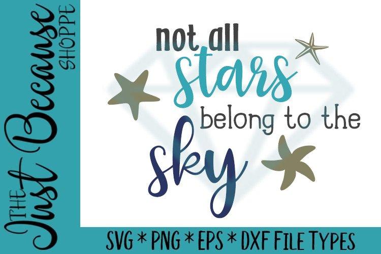 Not All Stars Belong To The Sky Starfish Svg File 0773 209030 Svgs Design Bundles