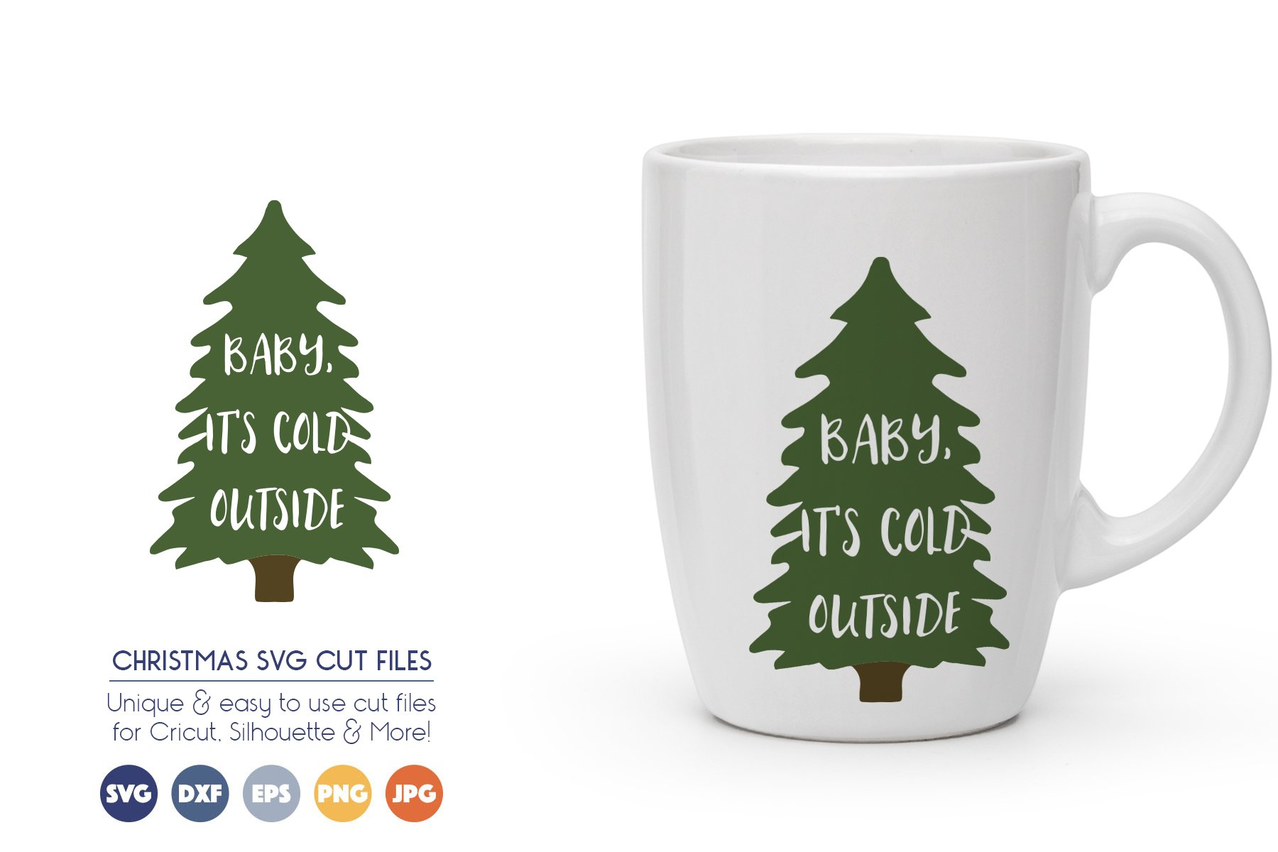 Baby, Its Cold Outside - Christmas Tree SVG Cut Files example image 1