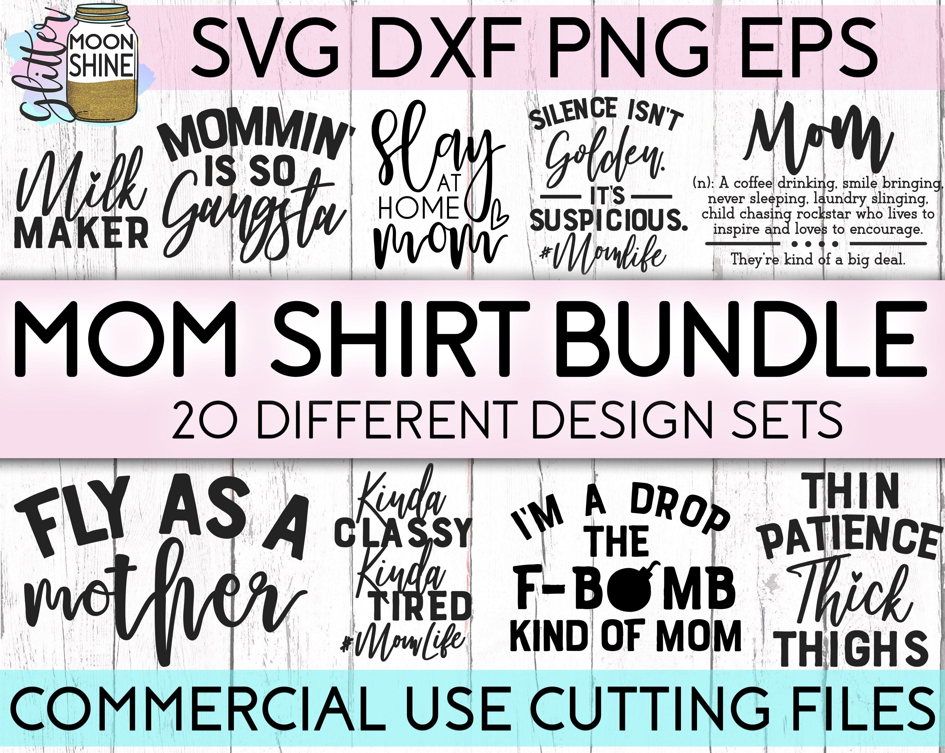 Mom Shirt Bundle Of 20 Svg Dxf Png Eps Cutting Files 90342 Cut Files Design Bundles