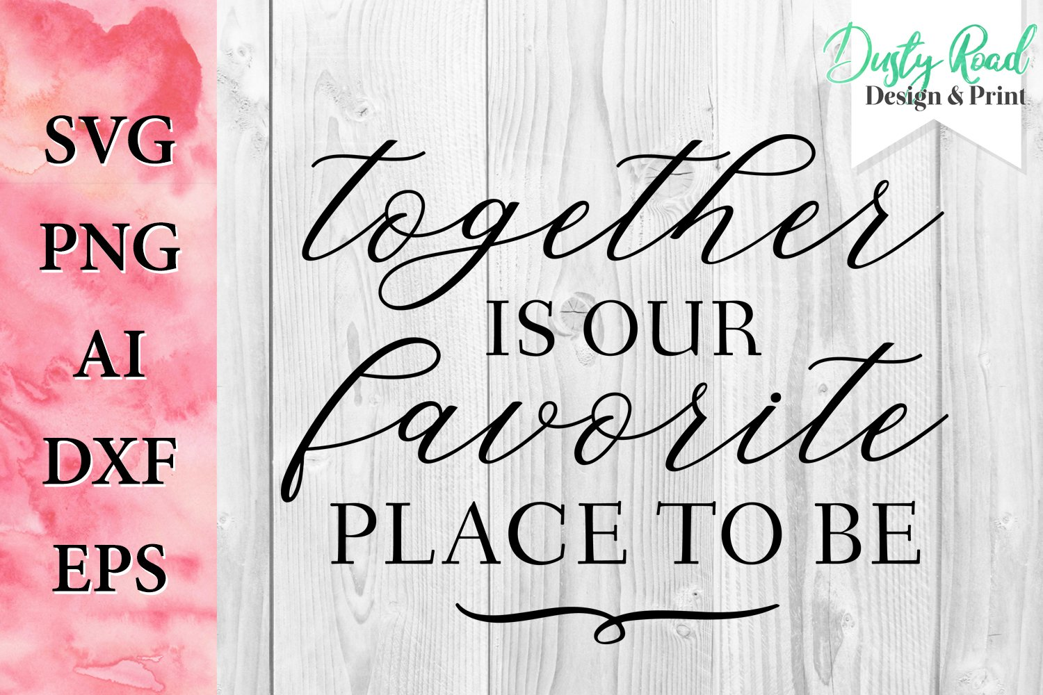 SVG & PNG - together is our favorite place to be example image 1