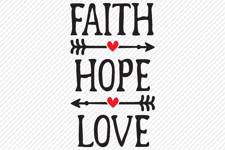 Download Faith Hope Love SVG, Cut File, Christian Shirt Design ...