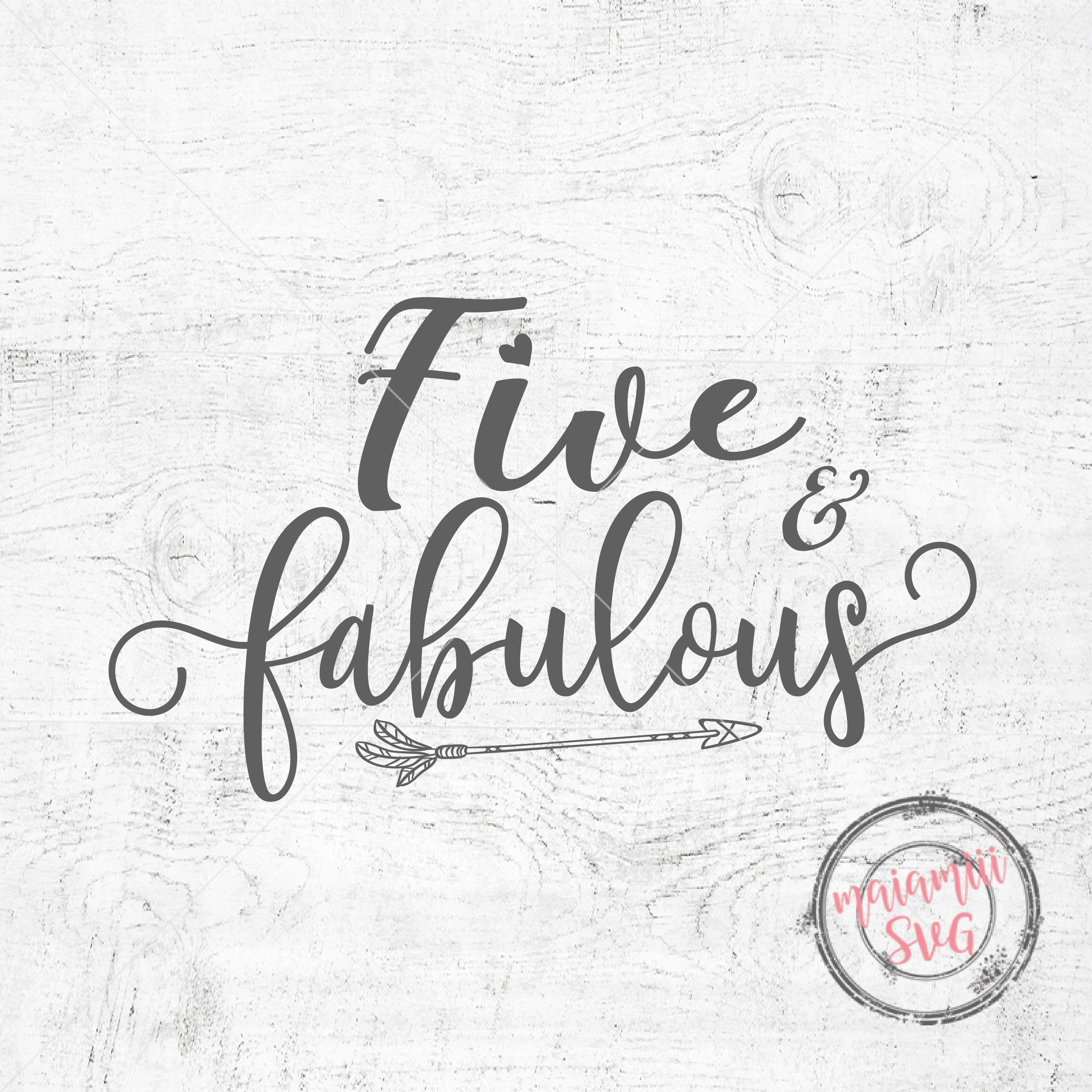 Five And Fabulous Svg Birthday Svg 5th Birthday Cut File Five Birthday Svg Birthday Girl Svg Png Cut File 85097 Svgs Design Bundles