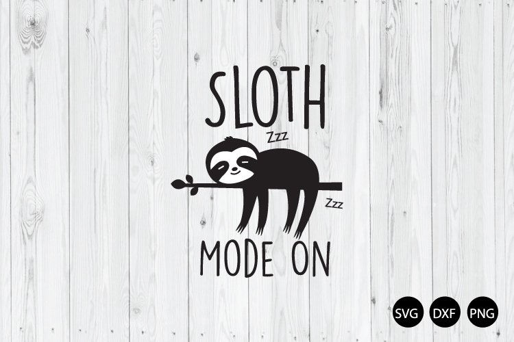 Sloth Mode On SVG, Sloth Quote SVG example image 1